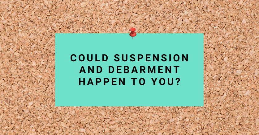 Could Suspension and Debarment Happen to You?