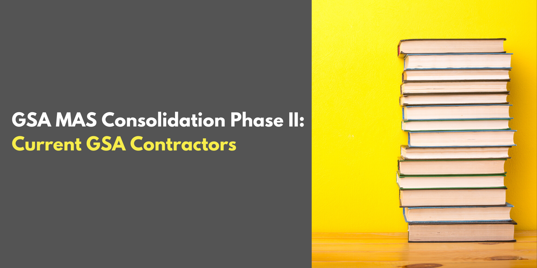 GSA MAS Consolidation Phase II: Current GSA Contractors