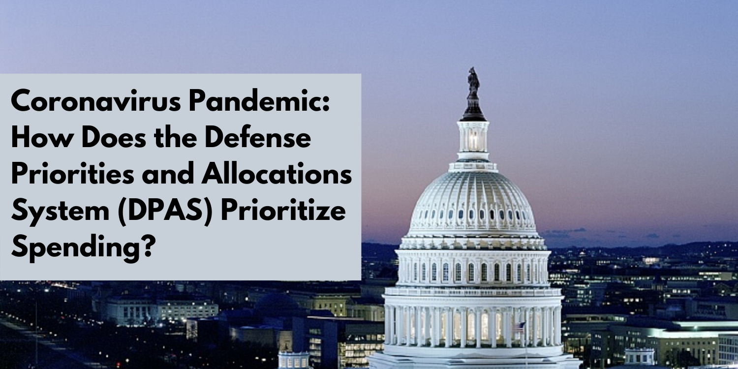 Coronavirus Pandemic: How Does the Defense Priorities and Allocations System (DPAS) Prioritize Spending?