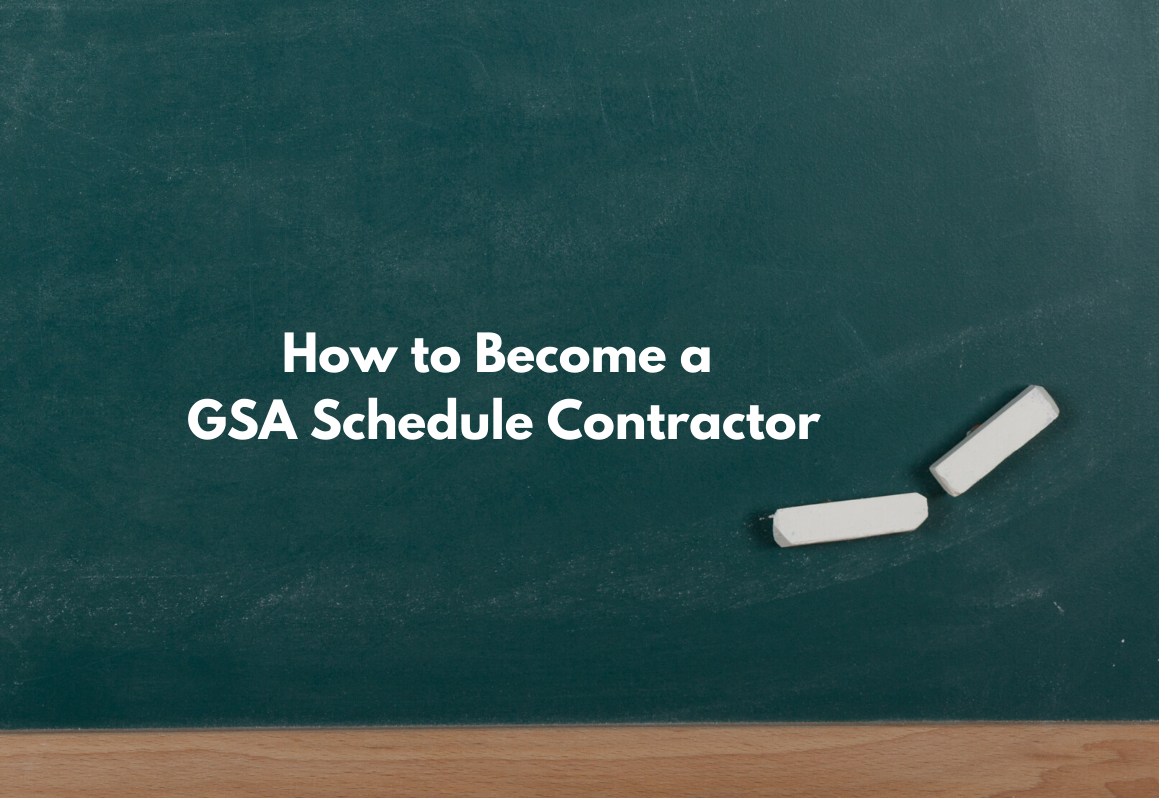 How to Become a GSA Schedule Contractor