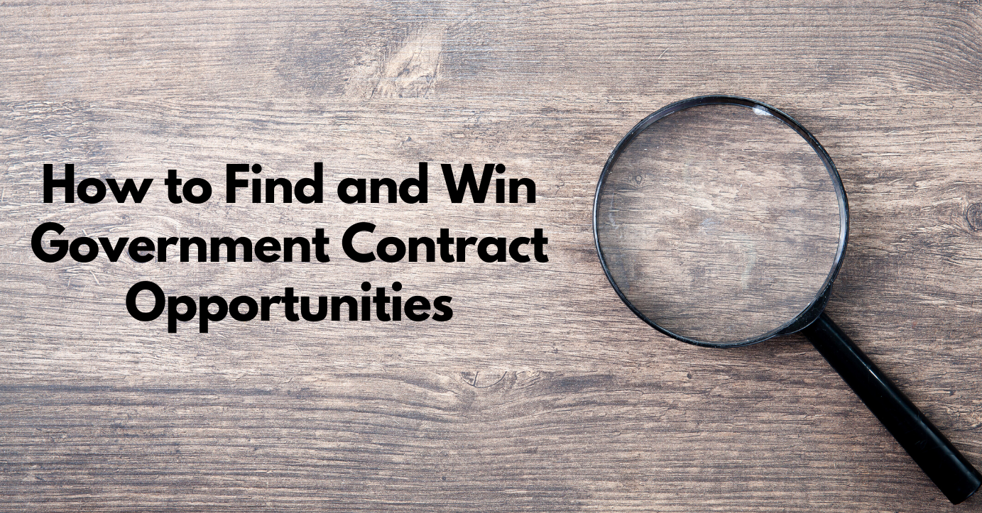 How to Find and Win Government Contract Opportunities