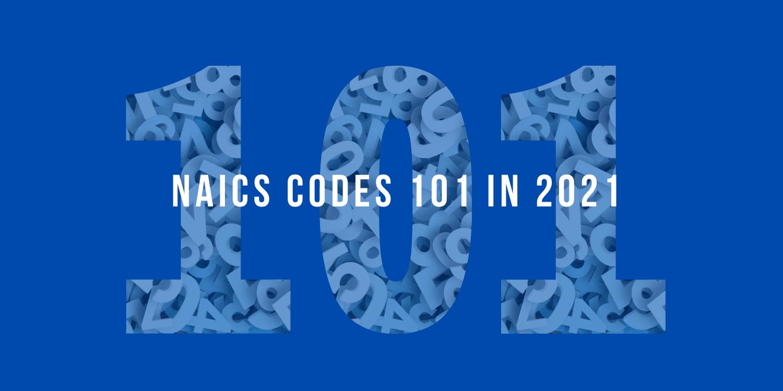 NAICS Codes 101 in 2021