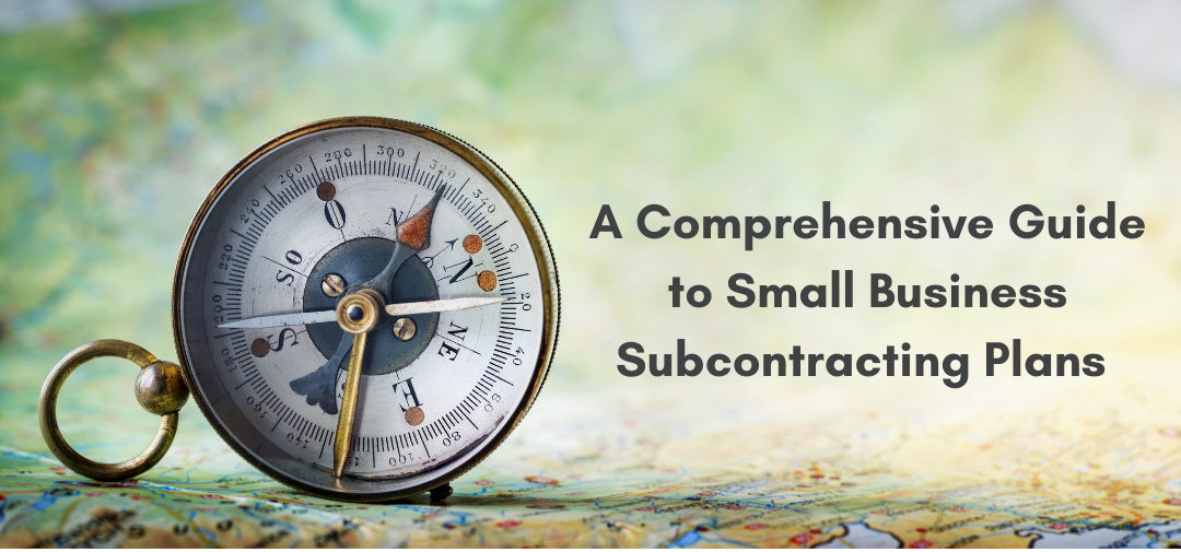 A Comprehensive Guide to Small Business Subcontracting Plans