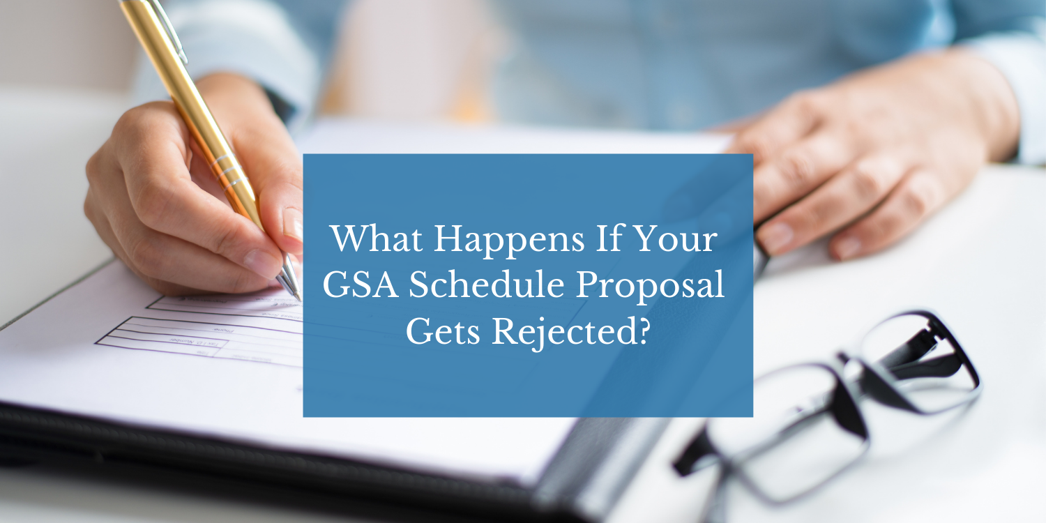 What Happens If Your GSA Schedule Proposal Gets Rejected?
